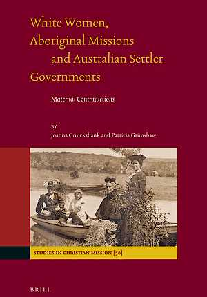 White women, Aboriginal missions, and Australian settler governments: maternal contradictions